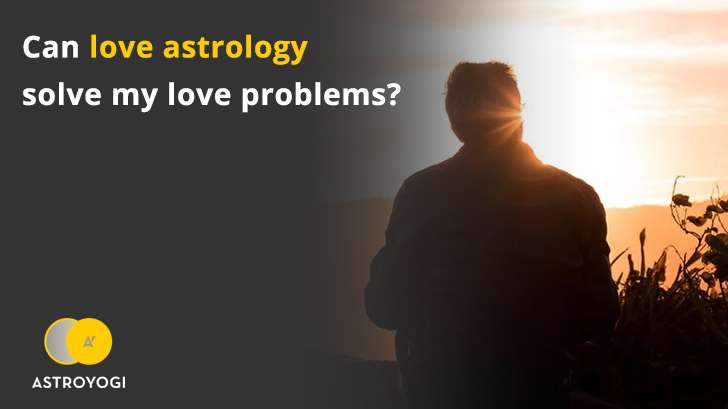 Can love astrology solve my love problems?